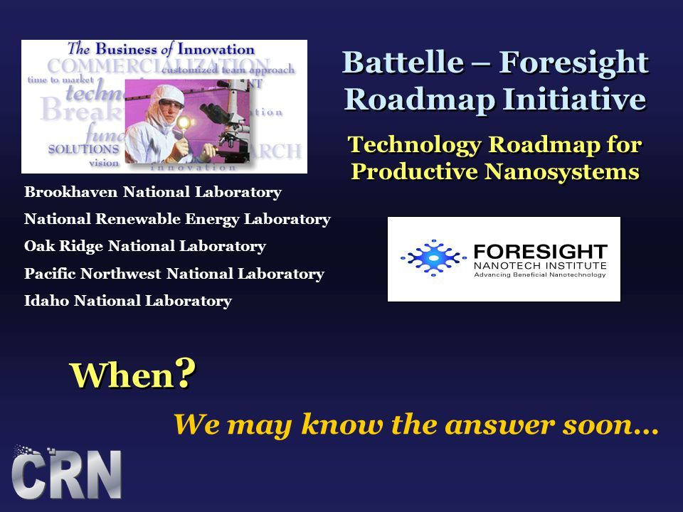 When ? Brookhaven National Laboratory National Renewable Energy Laboratory Oak Ridge National Laboratory Pacific Northwest National Laboratory Idaho N
