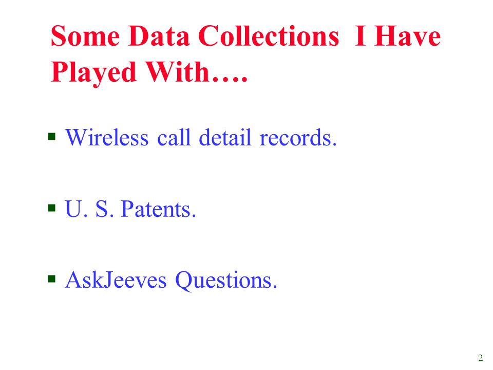2 Some Data Collections I Have Played With…. Wireless call detail records.