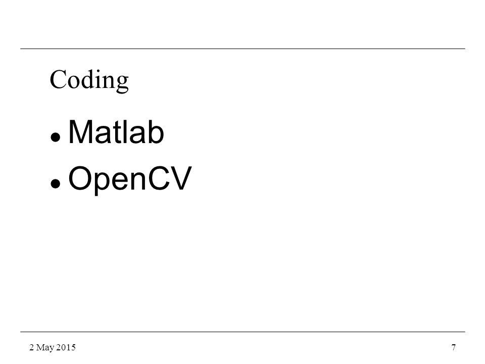 Coding l Matlab l OpenCV 2 May 20157