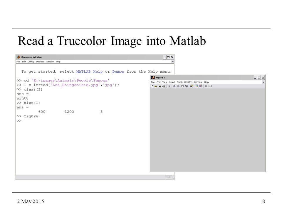 Intensity Masking: Multiplying Two Images >> JW = imread( Jim Woodring - Bumperillo.jpg , jpg ); >> MR = imread( Mark Ryden - The Ecstasy of Cecelia.jpg , jpg ); >> [RMR,CMR,DMR] = size(MR); >> [RJW,CJW,DJW] = size(JW); >> rb = round((RJW-RMR)/2); >> cb = round((CJW-CMR)/2); >> JWplusMR = uint8((double(JW(rb:(rb+RMR-1),cb:(cb+CMR-1),:))+double(MR))/2); >> figure >> image(JWplusMR) >> truesize >> title( The Extacsy of Bumperillo ) >> xlabel( Jim Woodring + Mark Ryden ) >> JWtimesMR = double(JW(rb:(rb+RMR-1),cb:(cb+CMR-1),:)).*double(MR); >> M = max(JWtimesMR(:)); >> m = min(JWtimesMR(:)); >> JWtimesMR = uint8(255*(double(JWtimesMR)-m)/(M-m)); >> figure >> image(JWtimesMR) >> truesize >> title( EcstasyBumperillo ) Example Matlab Code 2 May 201529