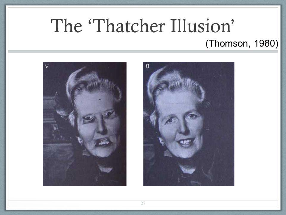 27 The 'Thatcher Illusion' (Thomson, 1980)