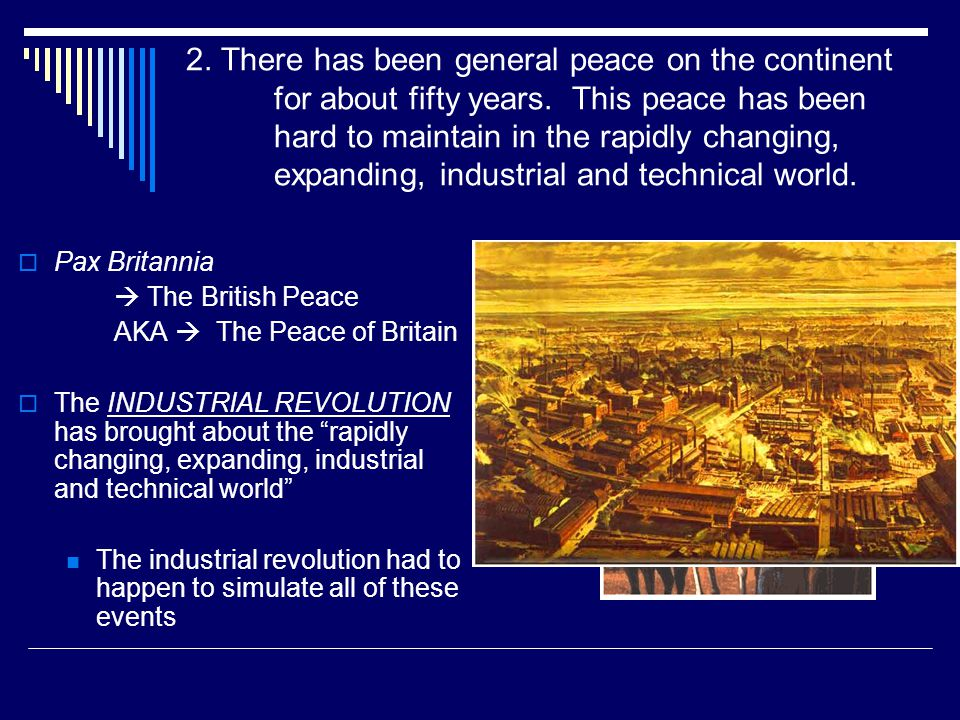 2.There has been general peace on the continent for about fifty years.