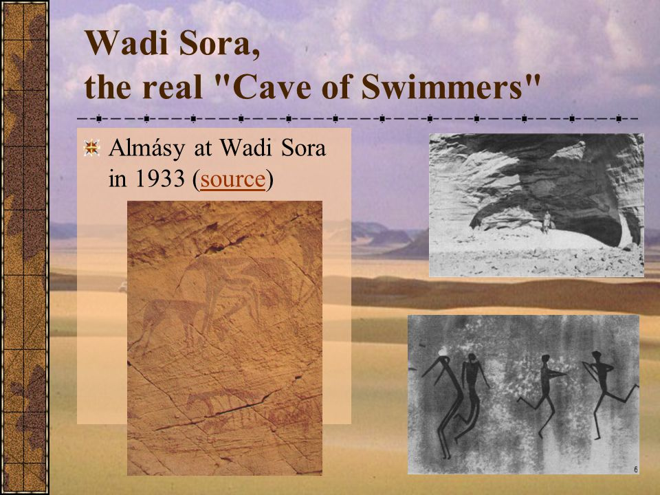 Wadi Sora, the real Cave of Swimmers Almásy at Wadi Sora in 1933 (source)source