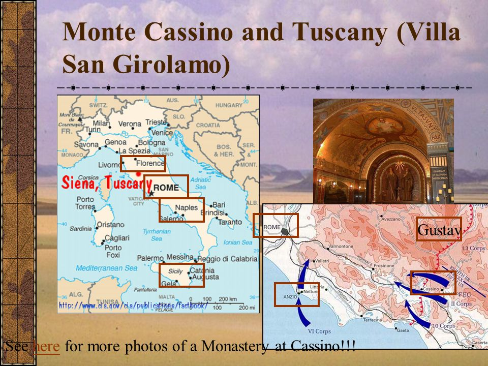 Monte Cassino and Tuscany (Villa San Girolamo) See here for more photos of a Monastery at Cassino!!!here Gustav