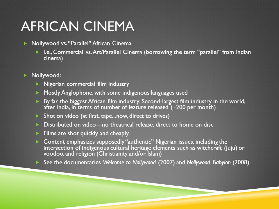 AFRICAN CINEMA  Nollywood vs. Parallel African Cinema  i.e., Commercial vs.