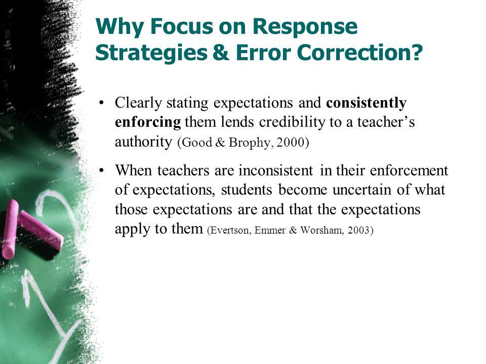 Why Focus on Response Strategies & Error Correction.