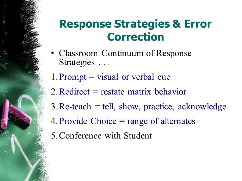 Response Strategies & Error Correction Classroom Continuum of Response Strategies...