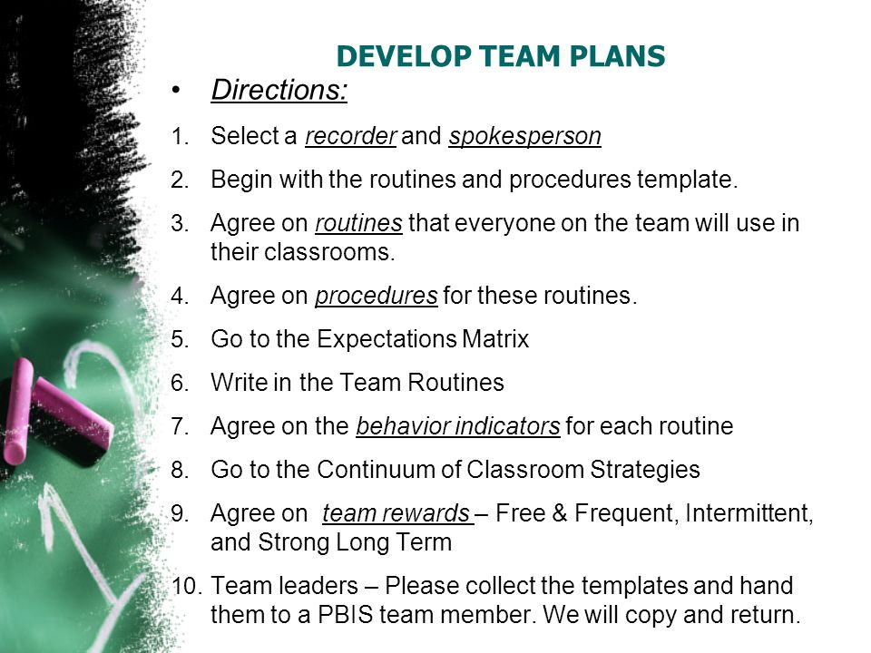 DEVELOP TEAM PLANS Directions: 1. Select a recorder and spokesperson 2.