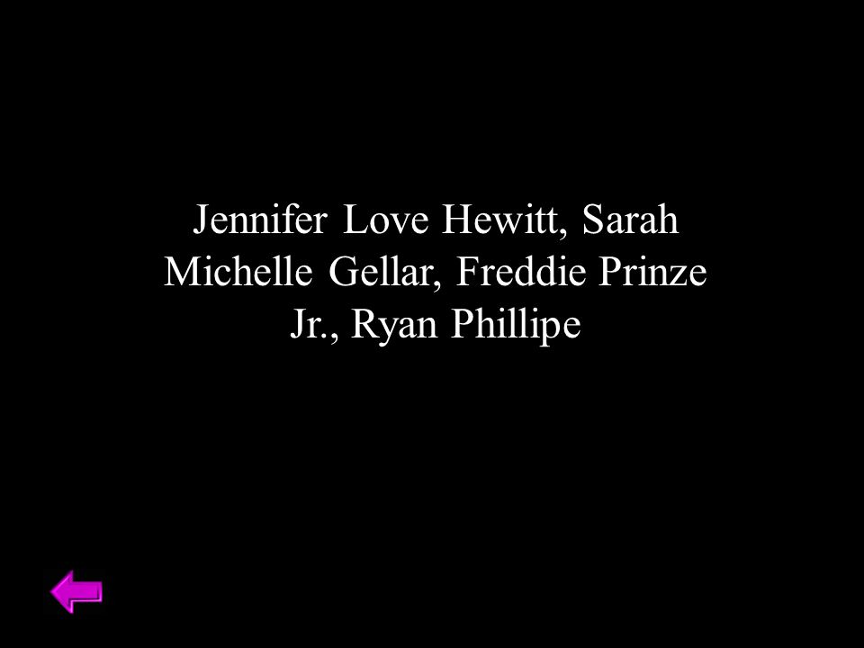 Jennifer Love Hewitt, Sarah Michelle Gellar, Freddie Prinze Jr., Ryan Phillipe