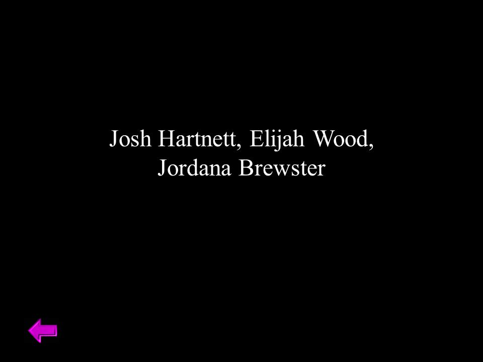 Josh Hartnett, Elijah Wood, Jordana Brewster