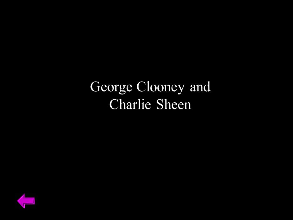 George Clooney and Charlie Sheen