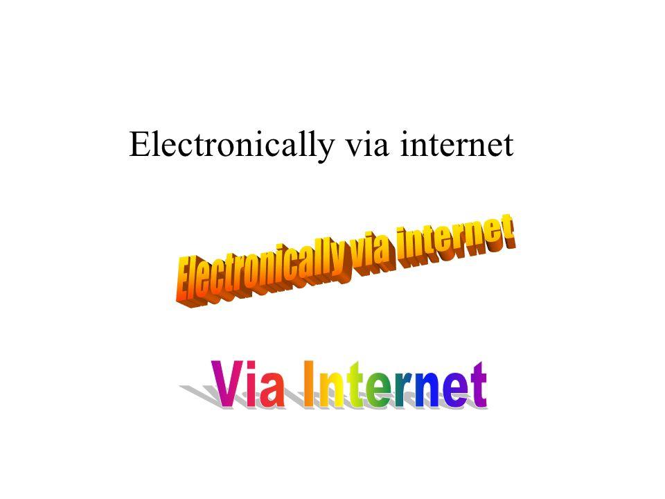 Electronically via internet
