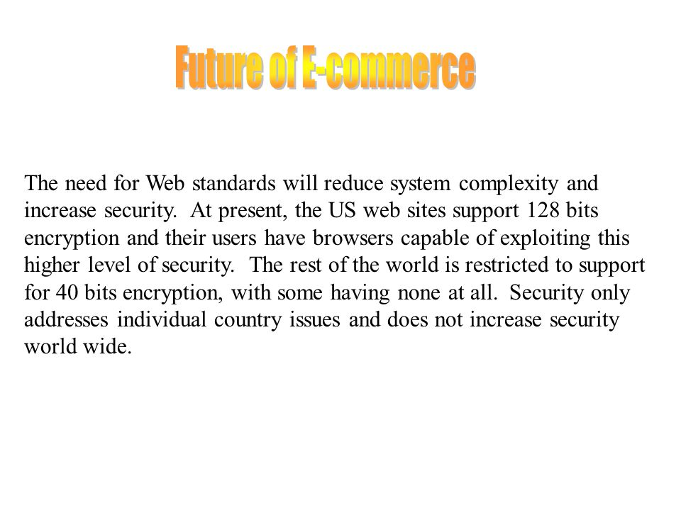 The need for Web standards will reduce system complexity and increase security.