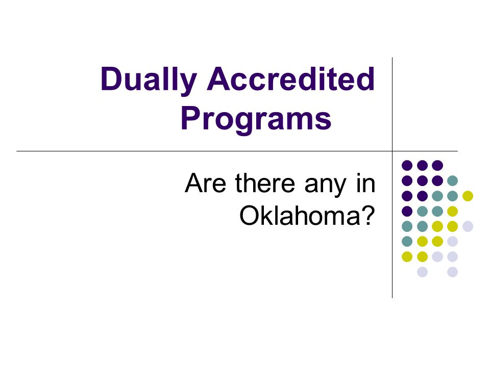Dually Accredited Programs Are there any in Oklahoma