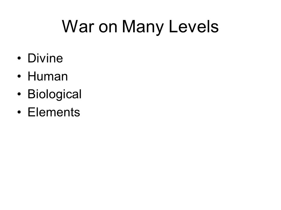War on Many Levels Divine Human Biological Elements