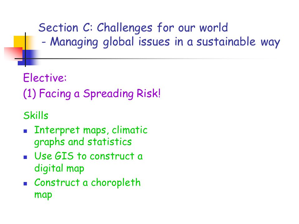 Section C: Challenges for our world - Managing global issues in a sustainable way Elective: (1) Facing a Spreading Risk.