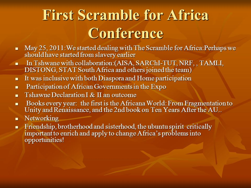 First Scramble for Africa Conference May 25, 2011:We started dealing with The Scramble for Africa:Perhaps we should have started from slavery earlier