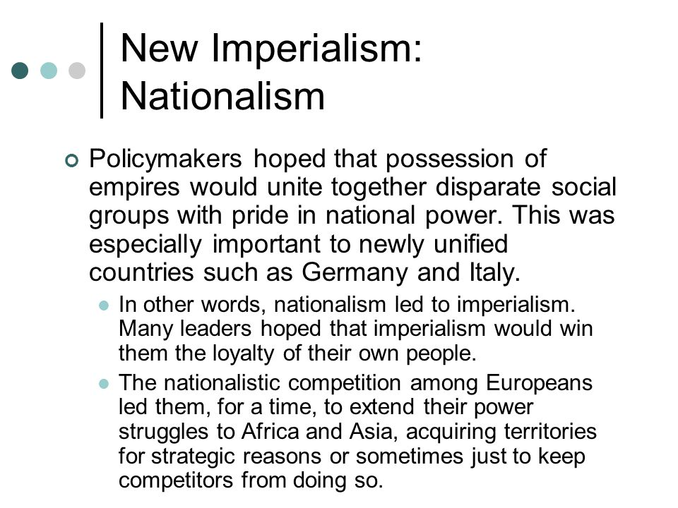 New Imperialism: Social Darwinism The most extreme ideological expression of nationalism and imperialism was Social Darwinism.