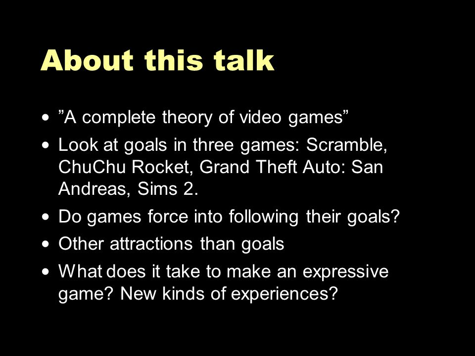 Games as languages Vocabulary, syntax (rules for combination), meaningful to someone.