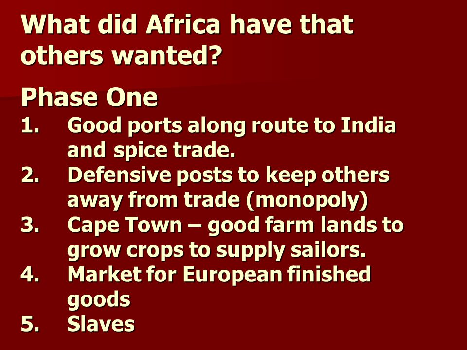 What did Africa have that others wanted. Phase One 1.