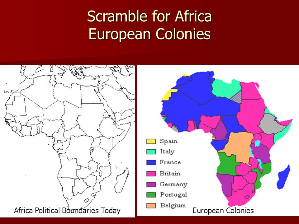Scramble for Africa European Colonies Africa Political Boundaries TodayEuropean Colonies