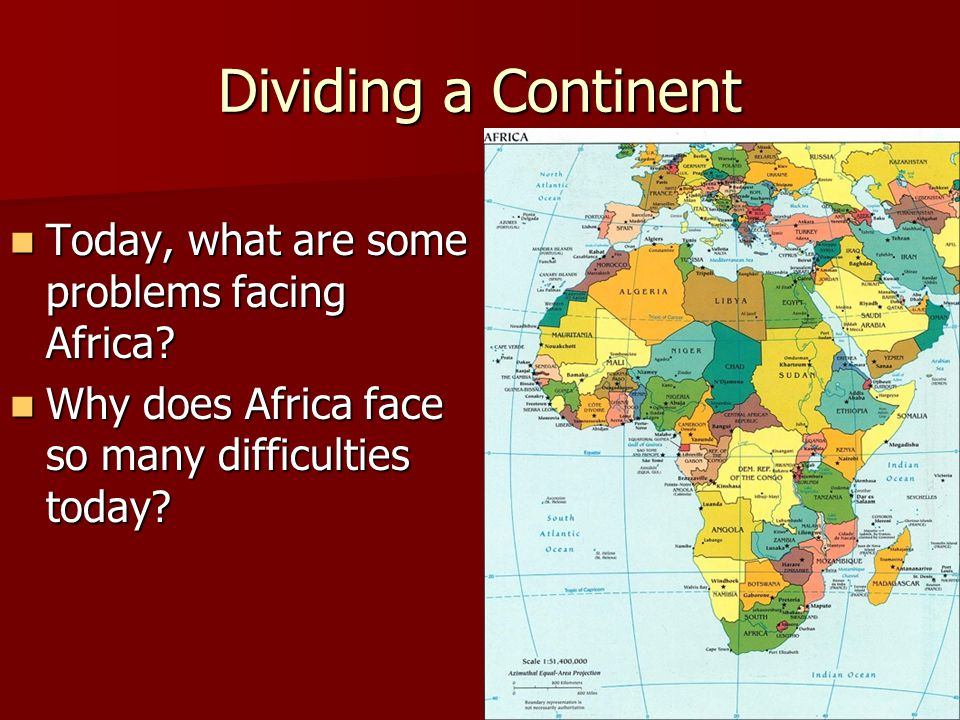 Dividing a Continent Today, what are some problems facing Africa.