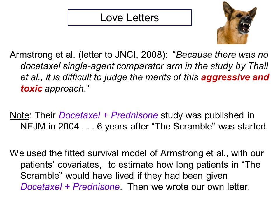 "Armstrong et al. (letter to JNCI, 2008): ""Because there was no docetaxel single-agent comparator arm in the study by Thall et al., it is difficult to"