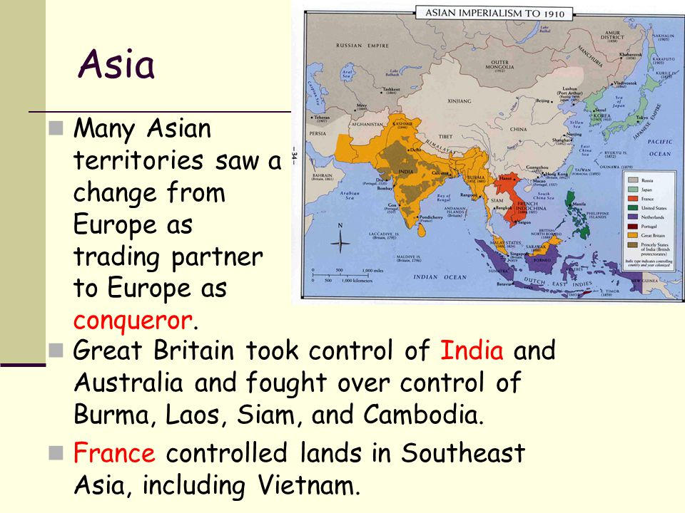 Asia Many Asian territories saw a change from Europe as trading partner to Europe as conqueror. Great Britain took control of India and Australia and