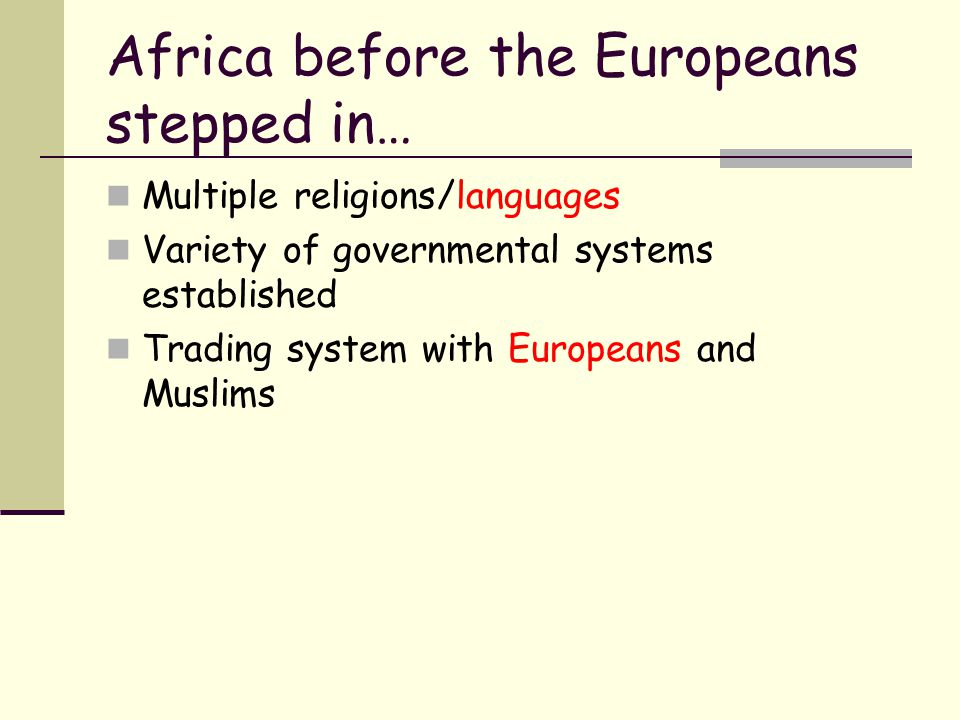 Europeans step in… TECHNOLOGY allowed the Europeans to go deeper into Africa.