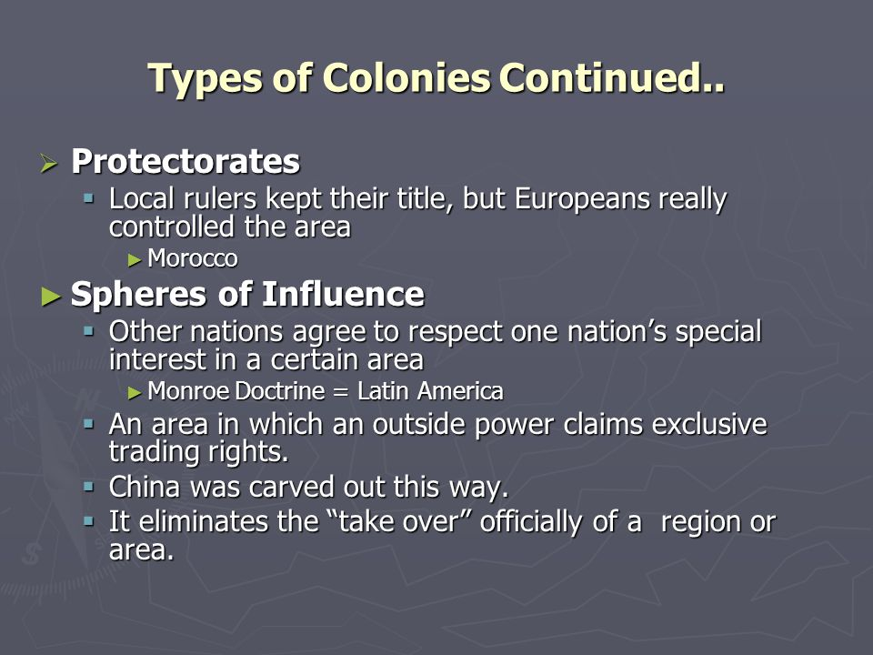 Types of European Imperialism ► Settlement Colonies  People from one country lived together in a new area ► 13 American Colonies ► Australia ► Dependent Colonies  A few European officials rule non-European people ► India