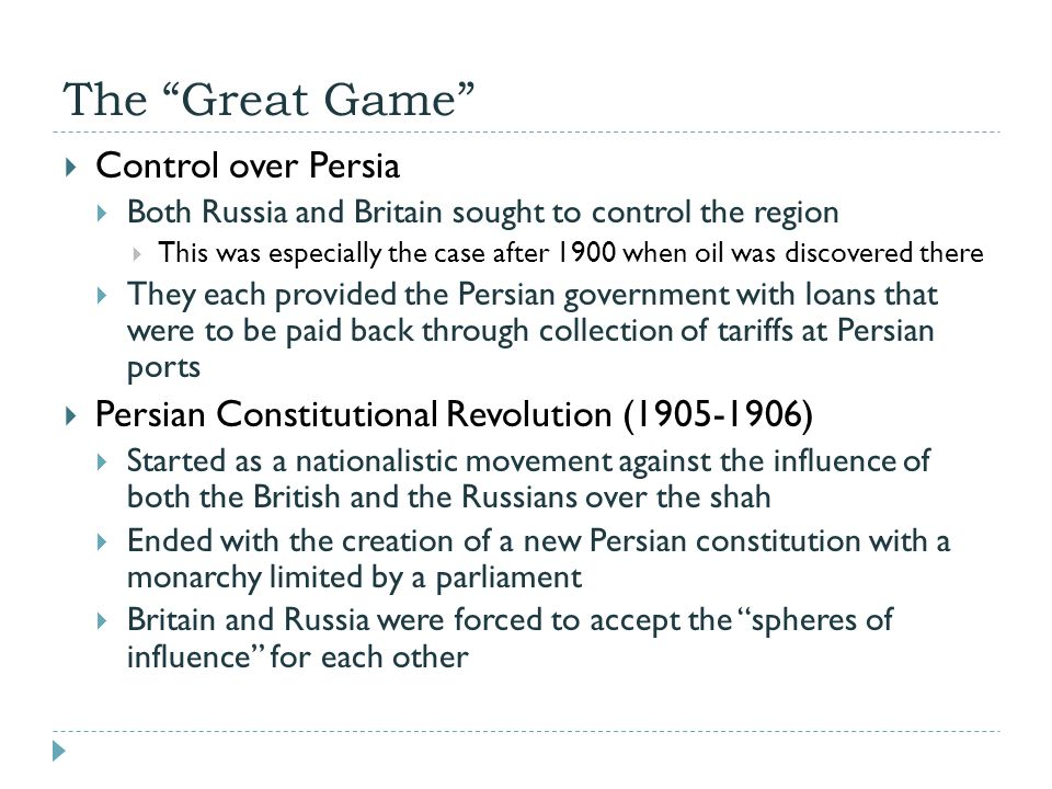 """The """"Great Game""""  Control over Persia  Both Russia and Britain sought to control the region  This was especially the case after 1900 when oil was d"""