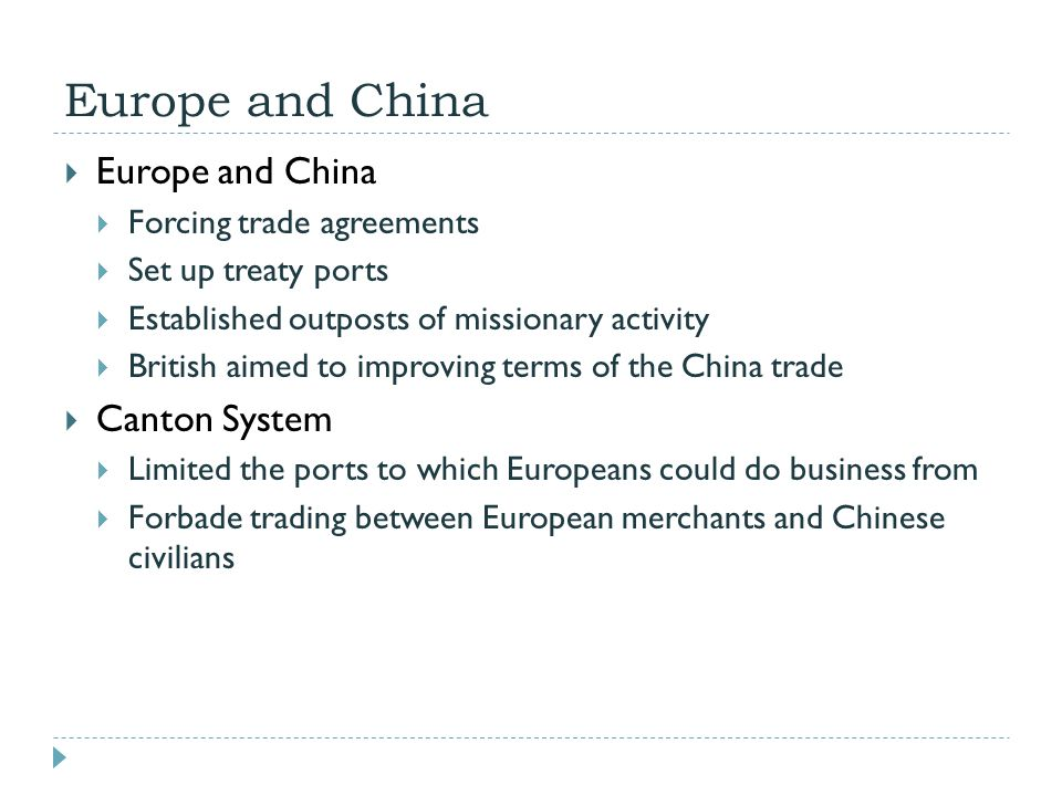 Europe and China  Europe and China  Forcing trade agreements  Set up treaty ports  Established outposts of missionary activity  British aimed to