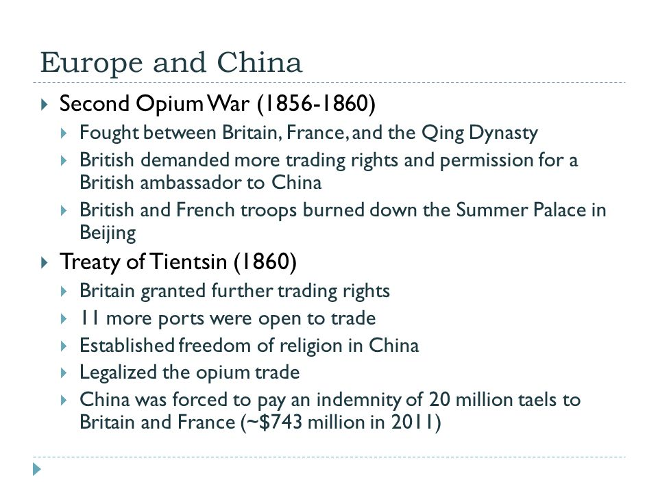 Europe and China  Second Opium War (1856-1860)  Fought between Britain, France, and the Qing Dynasty  British demanded more trading rights and perm