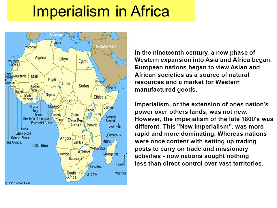 Imperialism in Africa In the nineteenth century, a new phase of Western expansion into Asia and Africa began.