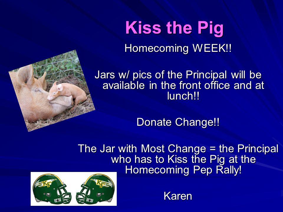 Kiss the Pig Homecoming WEEK!.