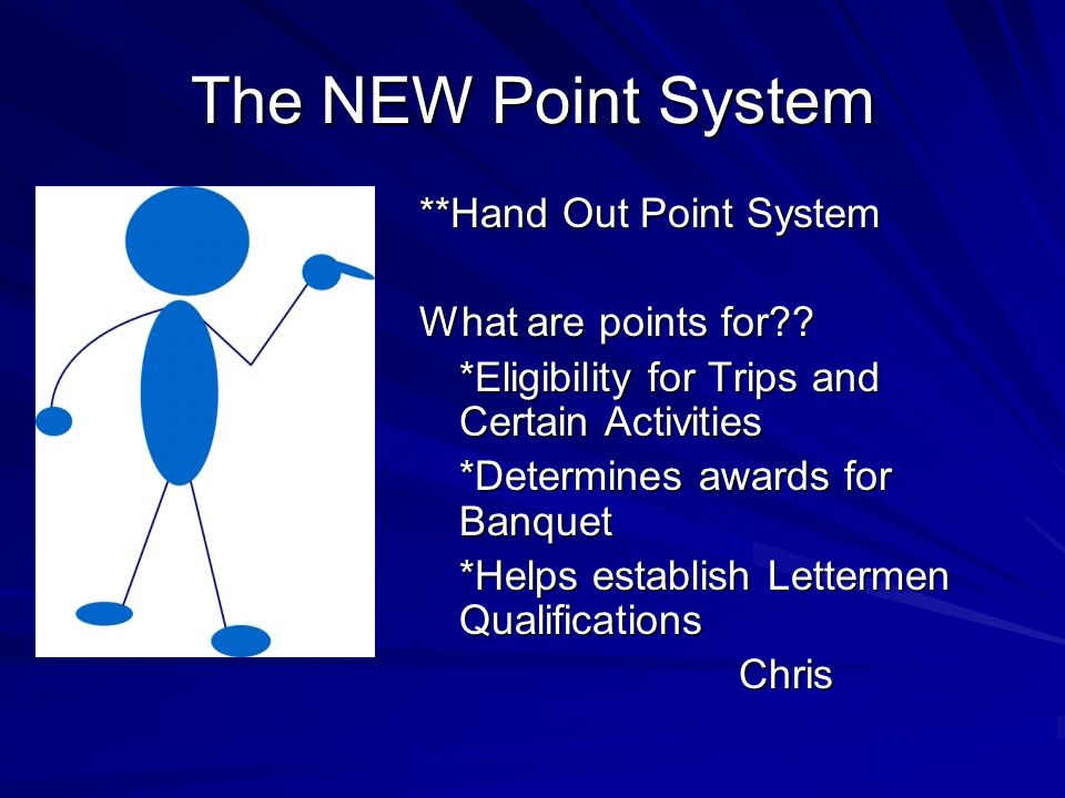 The NEW Point System **Hand Out Point System What are points for?.