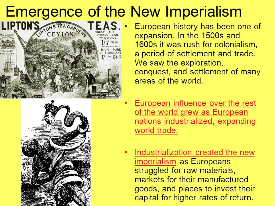 Emergence of the New Imperialism European history has been one of expansion.