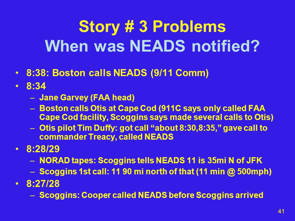 41 Story # 3 Problems When was NEADS notified.