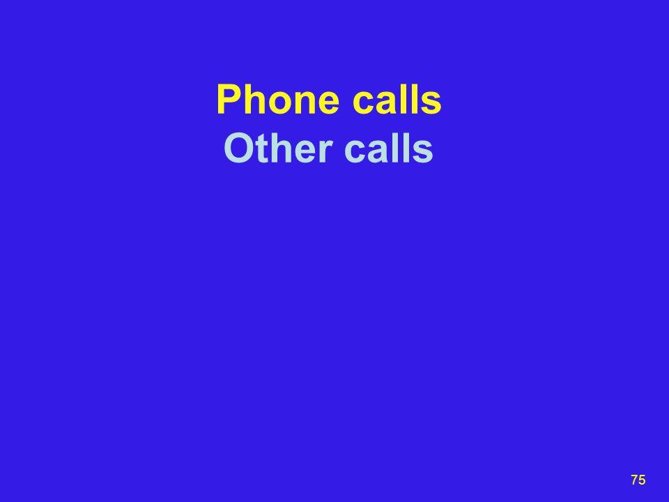 75 Phone calls Other calls