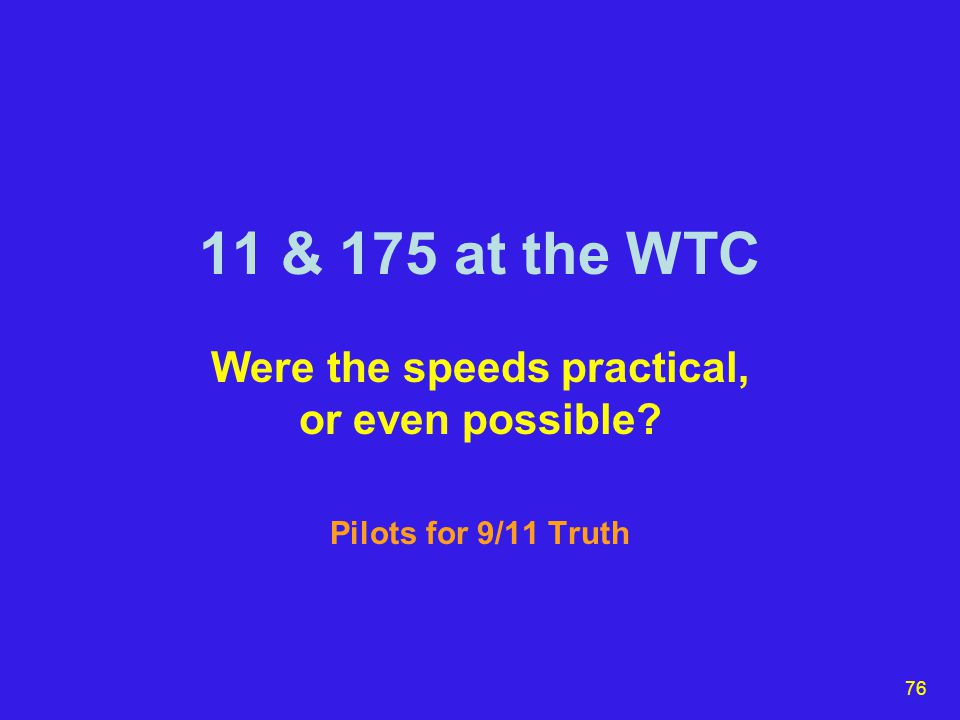76 11 & 175 at the WTC Were the speeds practical, or even possible Pilots for 9/11 Truth
