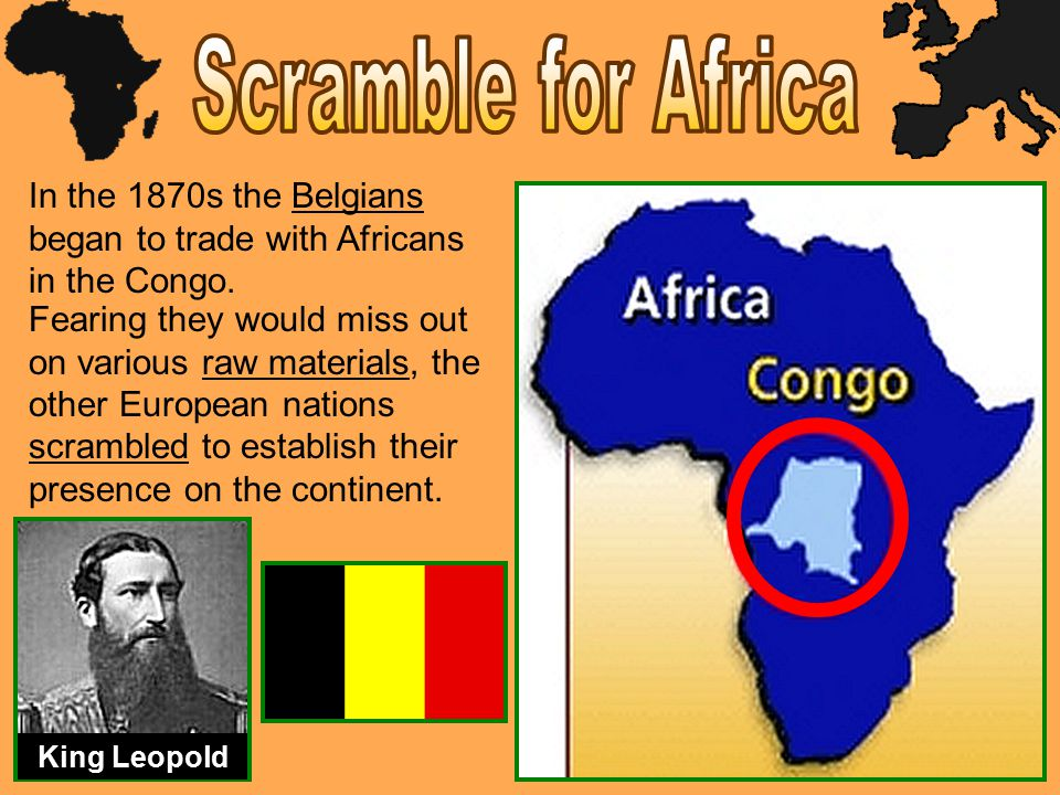 In the 1870s the Belgians began to trade with Africans in the Congo.