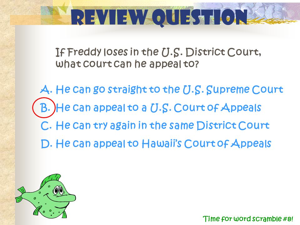Review question If Freddy loses in the U.S. District Court, what court can he appeal to.
