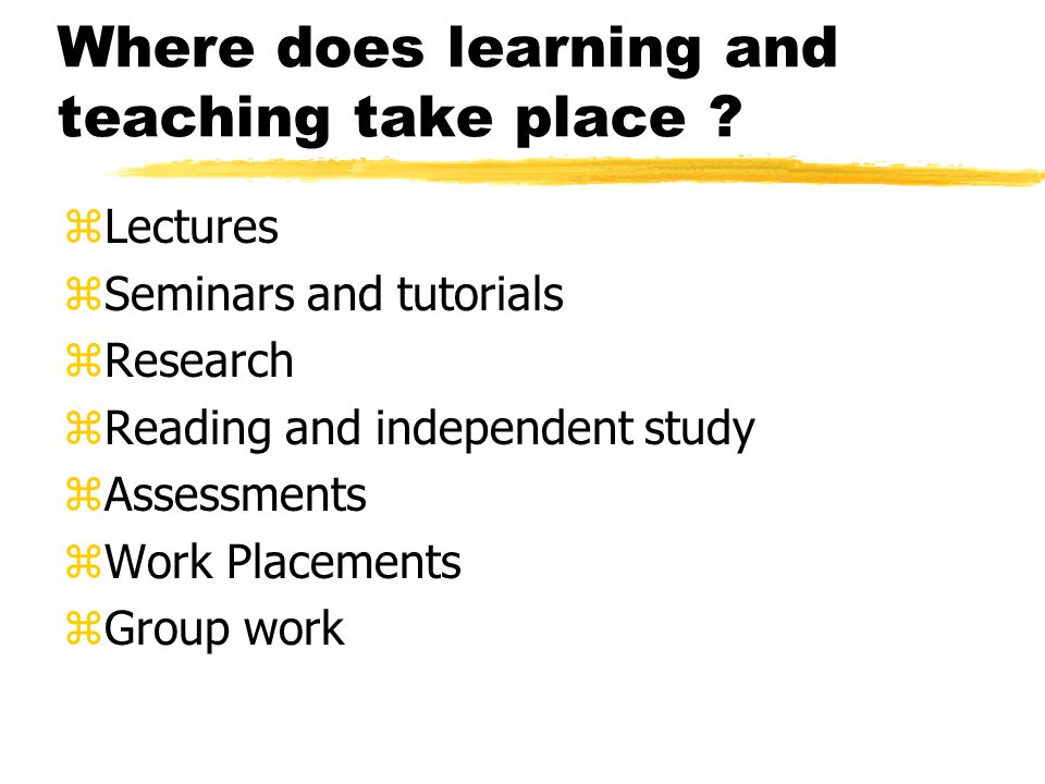 Where does learning and teaching take place .