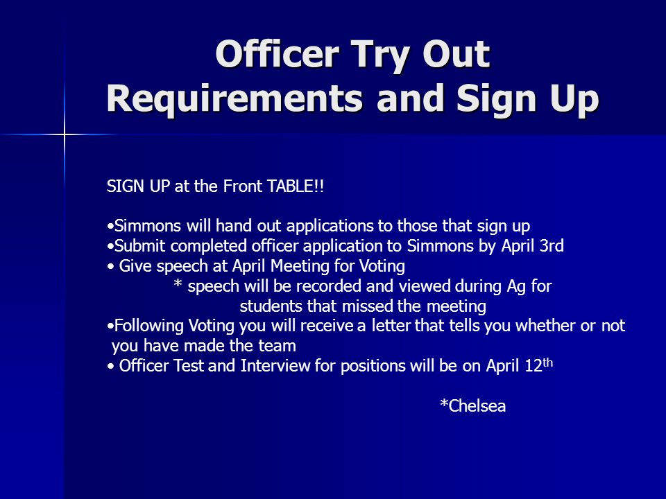 Officer Try Out Requirements and Sign Up SIGN UP at the Front TABLE!.