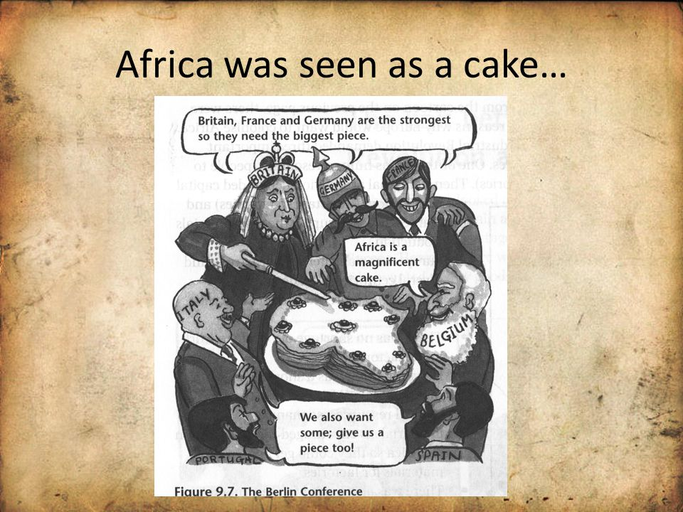Africa was seen as a cake…