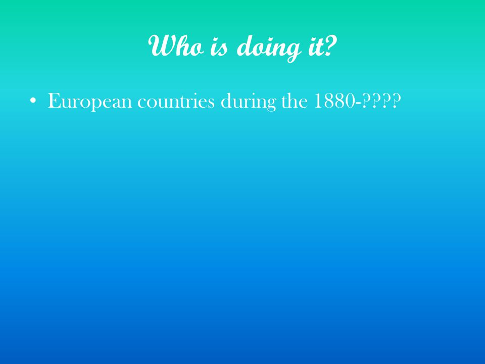 Who is doing it European countries during the