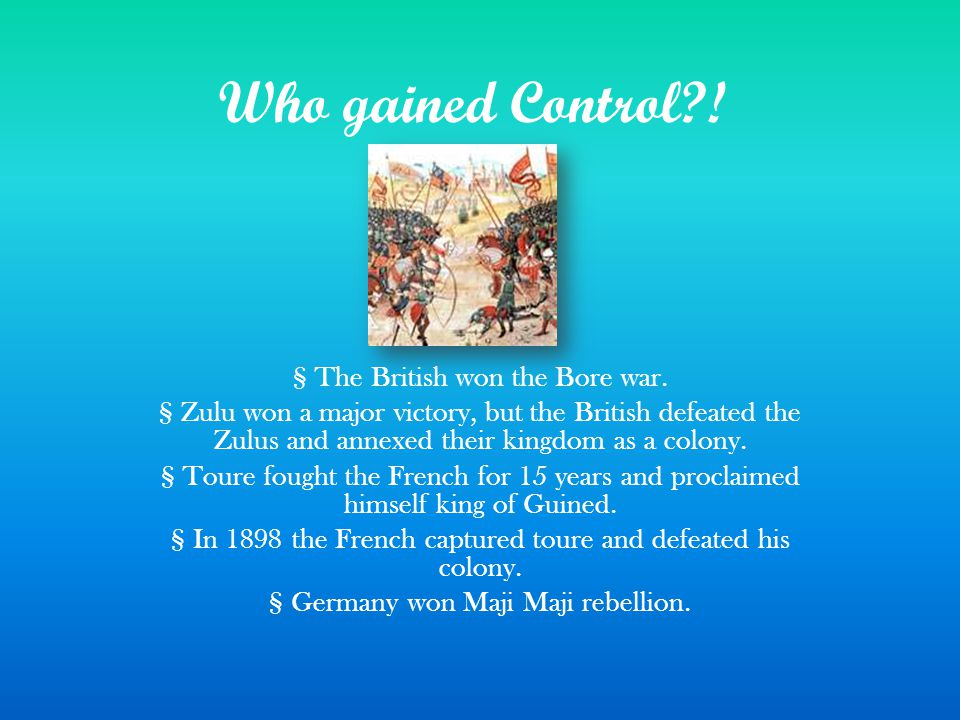 Who gained Control . § The British won the Bore war.