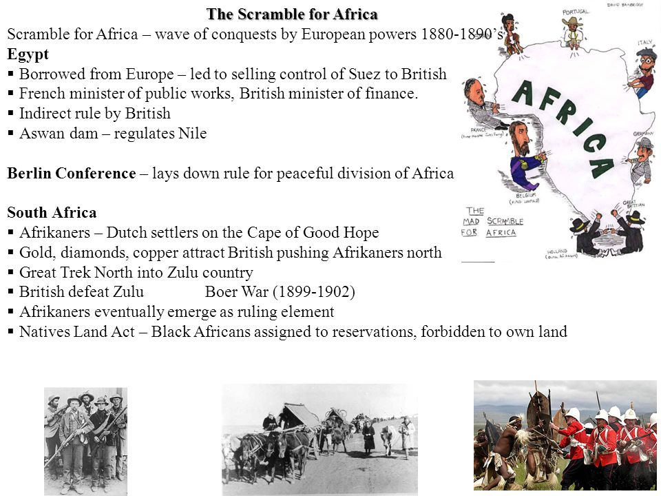 The Scramble for Africa Scramble for Africa – wave of conquests by European powers 1880-1890's Egypt  Borrowed from Europe – led to selling control of Suez to British  French minister of public works, British minister of finance.