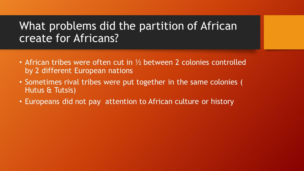 What problems did the partition of African create for Africans.
