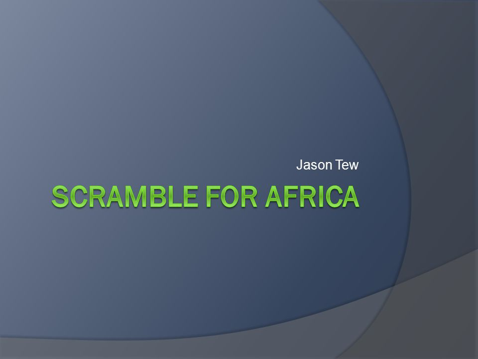 The Beginnings of the Scramble For Africa  Imperialism in Africa began in the late 19 th century with many contributing factors.
